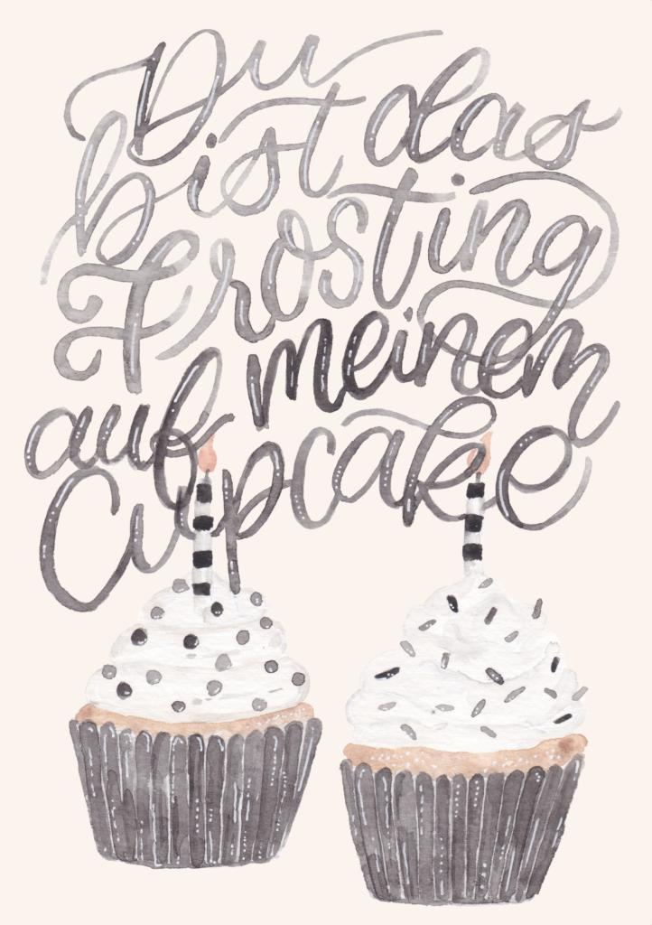 inkanotes Kalligraphie Aquarell Calligraphy Watercolor Licensing Designer Designs Cupcake Black and White Du bist das Frosting auf meinem Cupcake